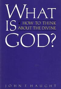 What is God ? How to Think about the Divine