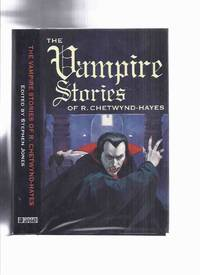 FEDOGAN & BREMER Limited Edition in Slipcase:; The Vampire Stories of R Chetwynd-Hayes (inc. Looking for Something to Suck; Keep the Gaslight Burning; The Werewolf and the Vampire; My Mother Married a Vampire, etc)