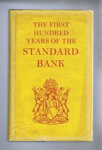 image of The First Hundred Years of the Standard Bank, based upon unpublished material