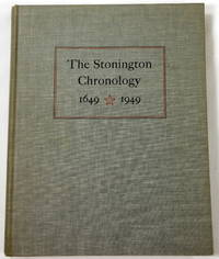 Stonington Chronology 1649-1949. Being a Year-by-Year Record of the American Way of Life in a Connecticut Town