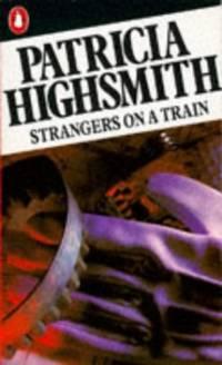 image of Strangers On a Train (Penguin crime fiction)