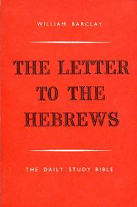 image of The Daily Study Bible : The Letter to the Hebrews