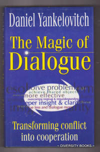 THE MAGIC OF DIALOGUE : Transforming Conflict into Cooperation