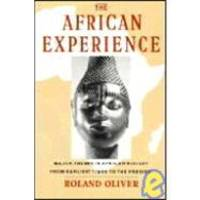 image of The African Experience: Major Themes In African History From Earliest Times To The Present