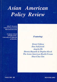 Asian American Policy Review (Vol III, 1993, Winter 1993)