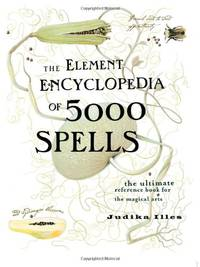 image of The Element Encyclopedia of 5000 Spells: The Ultimate Reference Book for the Magical Arts Hardcover – .cod, 1 Mar. 2004