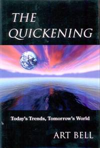 The Quickening: Today's Trends, Tomorrow's World