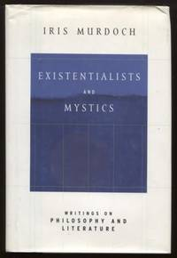 Existentialists and Mystics ;  Writings on Philosophy and Literature   Writings on Philosophy and Literature