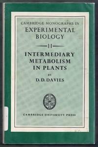 Cambridge Monographs in Experimental Biology #11:  Intermediary Metabolism in Plants