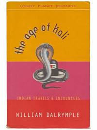 The Age of Kali: Indian Travels and Encounters (Lonely Planet Journeys)