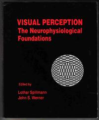 Visual Perception The Neurophysiological Foundations