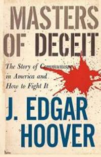 image of Masters of Deceit: The Story of Communism in America and How to Fight It