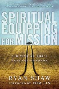 Spiritual Equipping for Mission: Thriving as God's Message Bearers