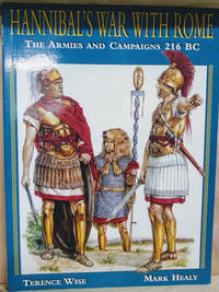 Hannibal's War with Rome:  The Armies and Campaigns, 216 BC