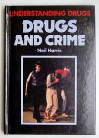 Understanding Drugs: Drugs and Crime