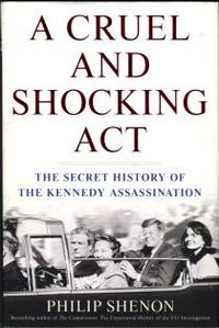 image of A Cruel And Shocking Act: The Secret History Of The Kennedy Assassination