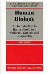 Human Biology: An introduction to human evolution, variation, growth, and adaptability (Oxford...