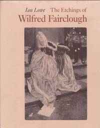 The Etchings of Wilfred Fairclough