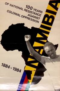 image of Namibia: 100 years national resistance against colonial oppression. 1884-1984 [poster]