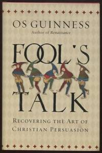 Fool's Talk ;  Recovering the Art of Christian Persuasion  Recovering the  Art of Christian Persuasion