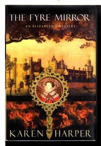 THE FYRE MIRROR: An Elizabeth I Mystery.