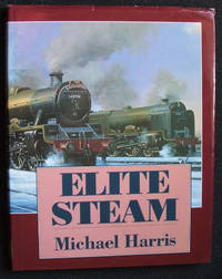 Elite Steam by Michael Harris - First edition - 1996 - from Michael Stokes (SKU: biblio48)
