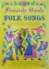 Fireside Book Of Folk Songs