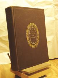 The House of Quiet: An Autobiography by  Christopher  Arthur - 1st American Edition  - 1907 - from Henniker Book Farm and Biblio.com