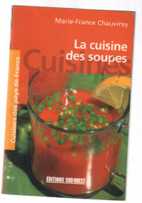 La cuisine des soupes by Chauvirey Marie-France  Froget Hubert - Paperback - 2006 - from philippe arnaiz and Biblio.com
