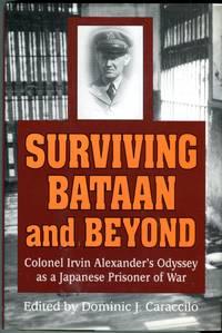 image of Surviving Bataan and Beyond: Colonel Irvin Alexander's Odyssey as a Japanese Prisoner of War