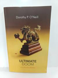 Ultimate Doom by   Dorothy P O'Neill - Paperback - 2011 - from Fleur Fine Books and Biblio.com