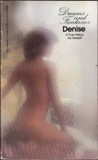 Denise: Dreams and Fantasies. A True History By Herself