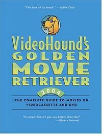 Videohound's Golden Movie Retriever 2004