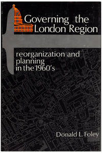 Governing the London Region: Reorganization and Planning in the 1960's