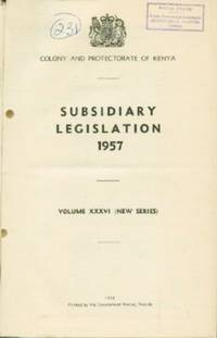 Colony and Protectorate of Kenya: Subsidiary Legislation 1957