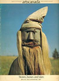 ARTSCANADA : STONES, BONES & SKIN : Ritual & Shamanic Art : 30th Anniversary Issue: Dec 1973/Jan 1974, Vol XXX, Nos 184/185/186/187