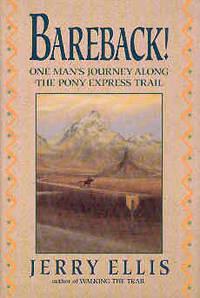 Bareback!: One Man's Journey Along the Pony Express Trail