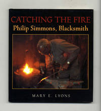 Catching The Fire: Philip Simmons, Blacksmith  - 1st Edition/1st Printing