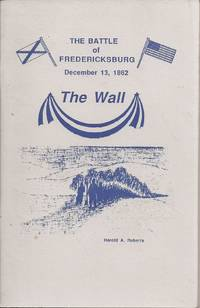 The Wall: Battle of Fredericksburg; December 13, 1862