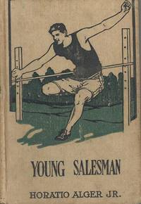image of The Young Salesman. [ On Board the Arcturus; The First Day in New York; Scott Learns a Lesson; Tracking the Thief; An Unpleasant Surprise; At Niagra Falls; etc]