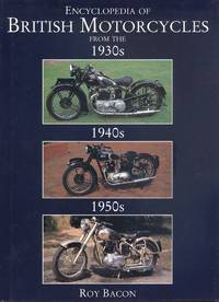 Encyclopedia Of British Motorcycles From 1930,s - 1950,s.