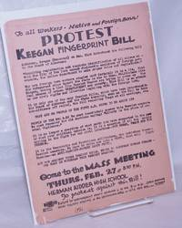 image of To all workers, Native and foreign born! Protest Keegan fingerprint bill.... Come to the mass meeting Thurs. Feb. 27 at 8:30 P.M., Herman Ridder High School to protest against the bill!