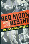 Red Moon Rising: Sputnik And The Hidden Rivalries That Ignited The Space Age by  Matthew Brzezinski - 1st Edition - 2007 - from Chris Hartmann, Bookseller and Biblio.com