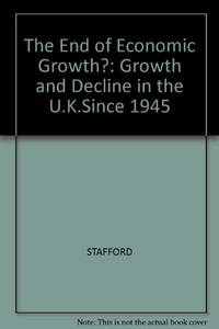 The End of Economic Growth?: Growth and Decline in the U.K.Since 1945