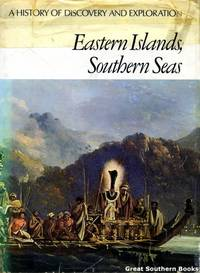 Eastern Islands, Southern Seas: A History of Discovery and Exploration