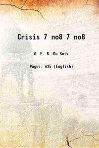 Crisis Volume 7 no8 1910 [Hardcover]