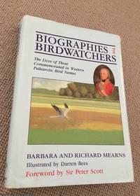 Biographies for Bird Watchers: The Lives of Those Commemorated in Western Palearctic Bird Names