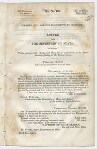 [drop-title] Clarke and Force's documentary history. Letter from the Secretary of State, in relation to the contract with Clarke and Force for the publication of the Documentary History of the United States. February 12, 1840. Referred to the Committee of Ways and Means.
