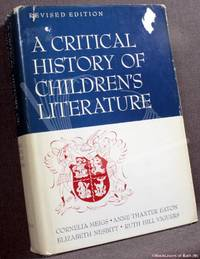 image of A Critical History of Children's Literature: A Survey of Children's Books in English from Earliest Times to the Present Prepared in Four Parts