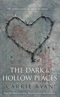THE DARK AND HOLLOW PLACES by  Carrie Ryan - First Edition - 2011 - from The Old Bookshelf and Biblio.com